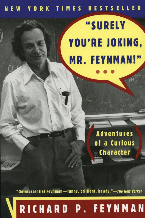 Seriously You're Joking, Mr. Feynman!